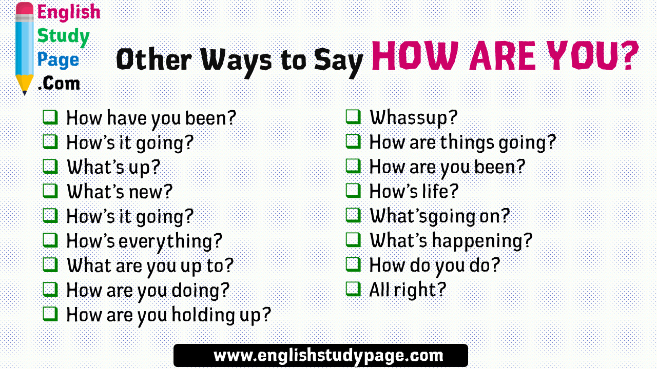 English Speaking Tips, Other Ways to Say HOW ARE YOU?